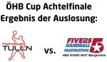 ergebnis-ausloung-oehb-cup-achtefinale